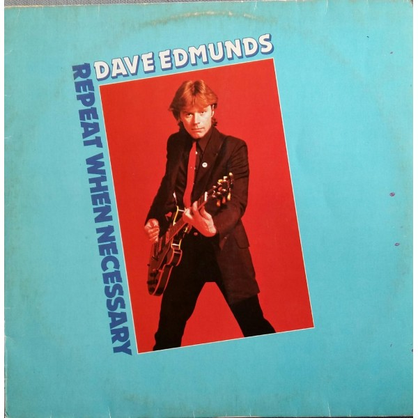 DAVE EDMUNDS REPEAT WEN NECESSARY