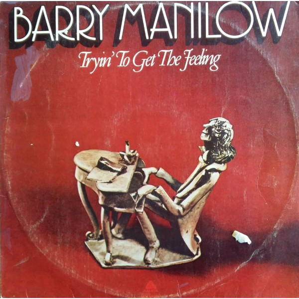 BARRY MANILOW TRYN' TO GET THE FEELING