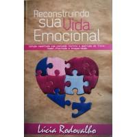 LÚCIA RODOVALHO RECONSTRUINDO SUA VIDA EMOCIONAL