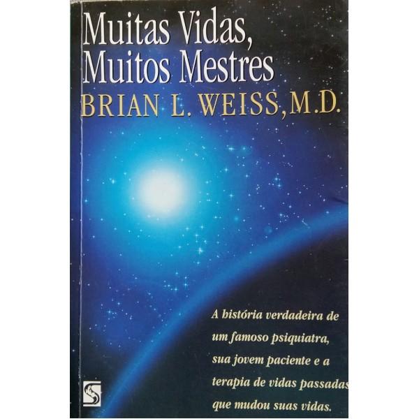 BRIAN L. WEISS.M.D.MUITAS VIDAS MUITOS MESTRES