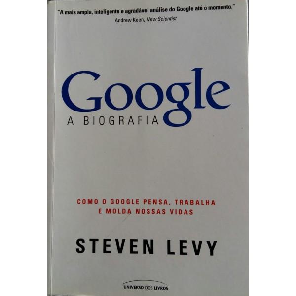 GOOGLE A BIOGRAFIA STEVEN LEVY