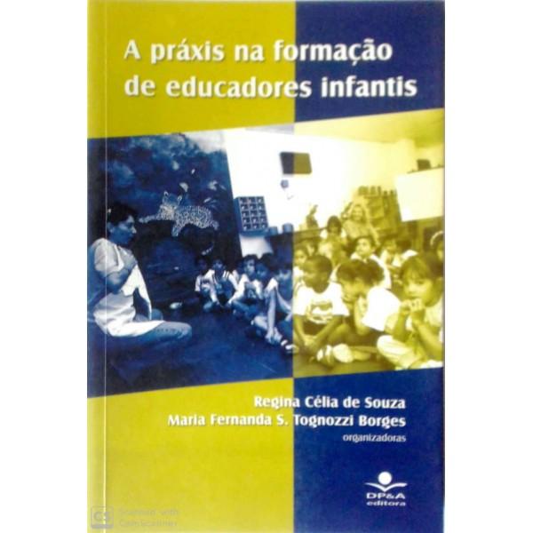 A PRÁXIS NA FORMAÇÃO DA EDUCADORES INFANTIS REG...
