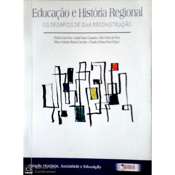 EDUCAÇÃO E HISTÓRIA REGIONAL OS  DESAFIOS DE SU...