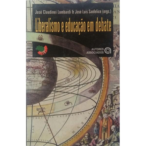 LIBERALISMO E EDUCAÇÃO EM DEBATE [ORG]  JOSÉ C...
