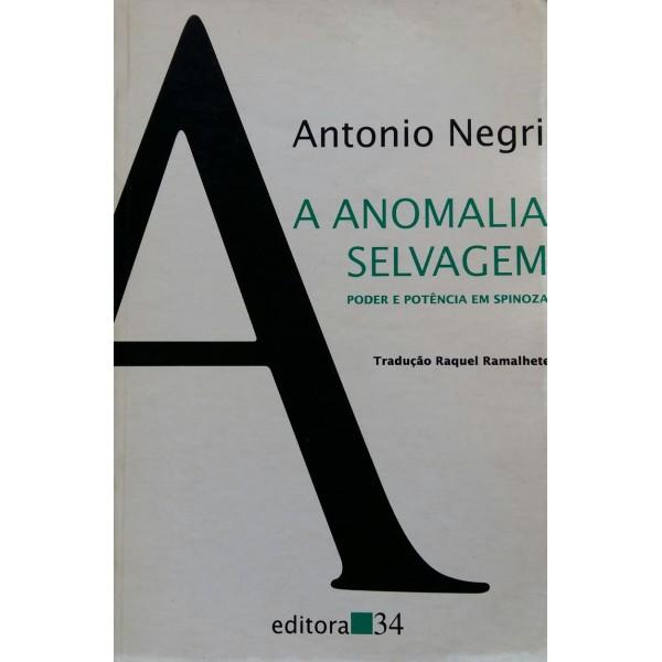 A ANOMALIA SELVAGEM ANTONIO NEGRI
