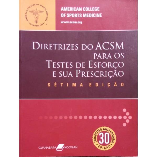 DIRETRIZES DO ACSM PARA OS TESTES DE ESFORÇO E SU...