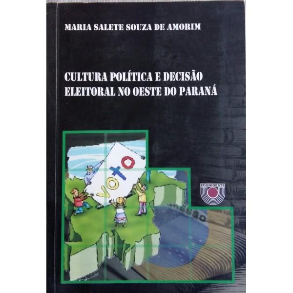 CULTURA POLÍTICA E DECISÃO ELEITORAL NO OESTE DO...