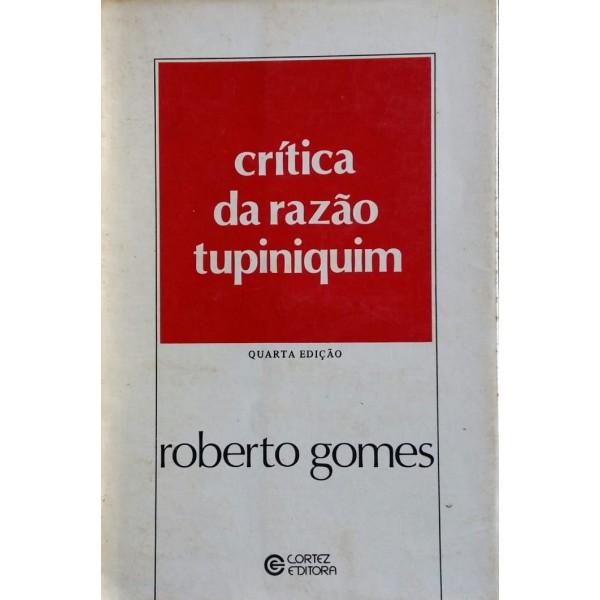 CRÍTICA DA RAZÃO TUPINIQUIM ROBERTO GOMES