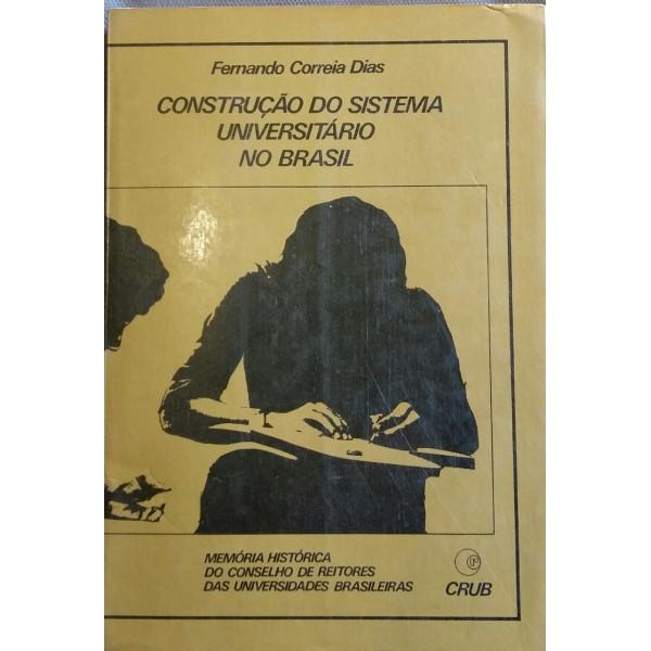 CONSTRUÇÃO DO SISTEMA UNIVERSITÁRIO NO BRASIL