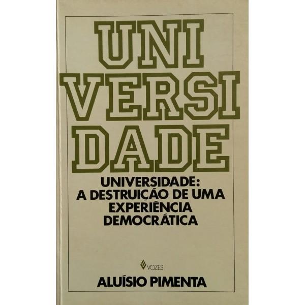 ALUÍSIO PIMENTA UNIVERSIDADE A DESTRUIÇÃO DE UM...