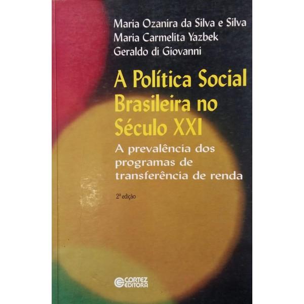A POLÍTICA SOCIAL  BRASILEIRA NO SÉCULO XXI