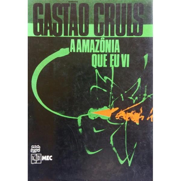 A AMAZÔNIA QUE EU VI GASTÃO CRULS