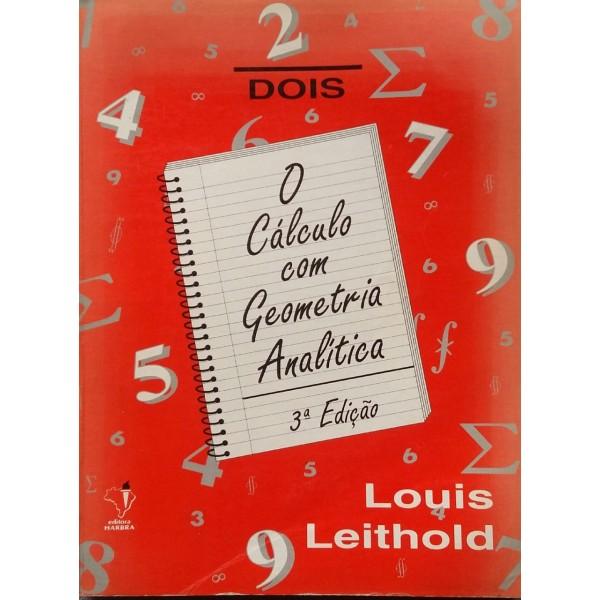 O CÁLCULO COM GEOMETRIA ANALÍTICA LOUIS LEITHOLD