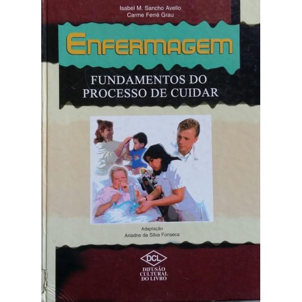 ENFERMAGEM FUNDAMENTOS DO PROCESSO DE CUIDAR