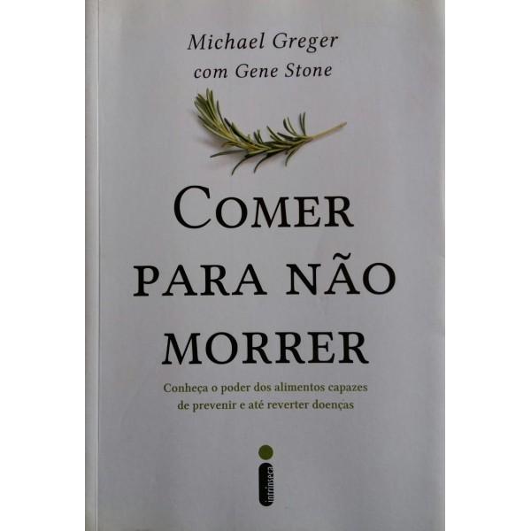 MICHAEL GREGER  GENE STONE COMER PARA NÃO MORRER