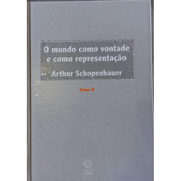 ARTHUR SCHOPENHAUER  O MUNDO COMO VONTADE E COMO R...