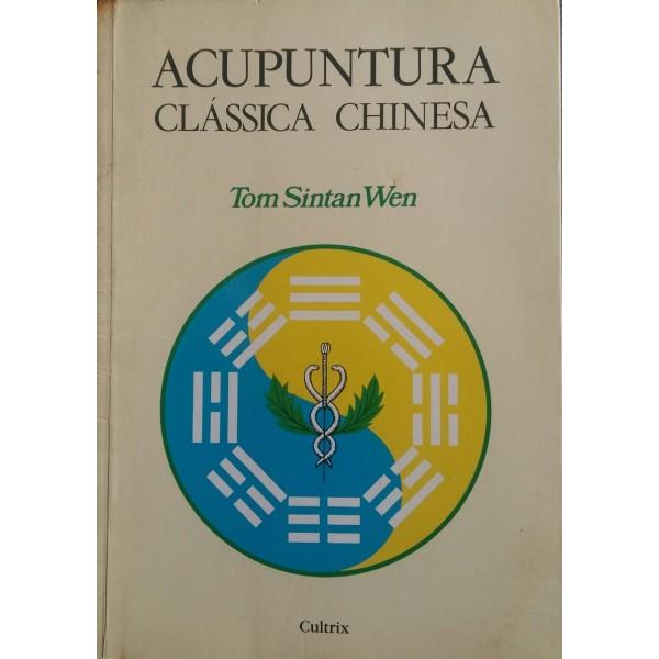 TOM SINTAN WEN ACUPUNTURA CLÁSSICA CHINESA