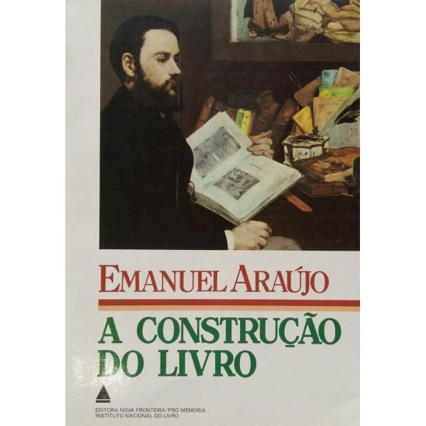 A CONSTRUÇÃO DO LIVRO  EMANUEL ARAUJO