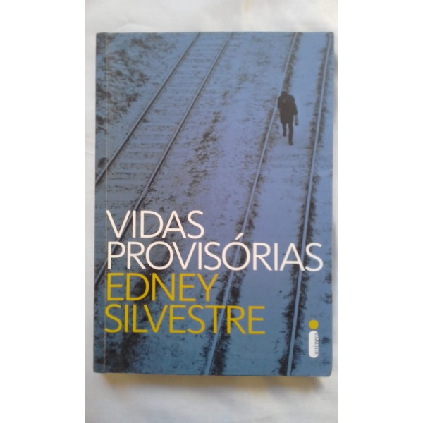 EDNEY SILVESTRE VIDAS PROVISÓRIAS