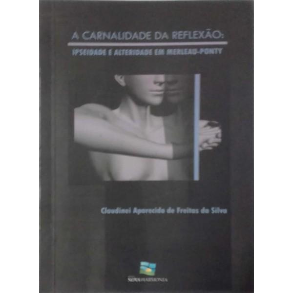 A CARNALIDADE DA REFLEXÃO IPSIDADE E CARNALIDADE...