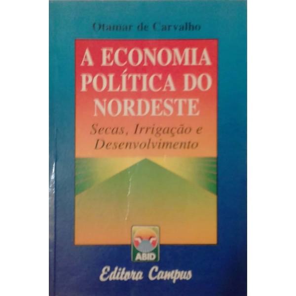 A ECONOMIA POLÍTICA DO NORDESTE OTAMAR DE CARVALH...