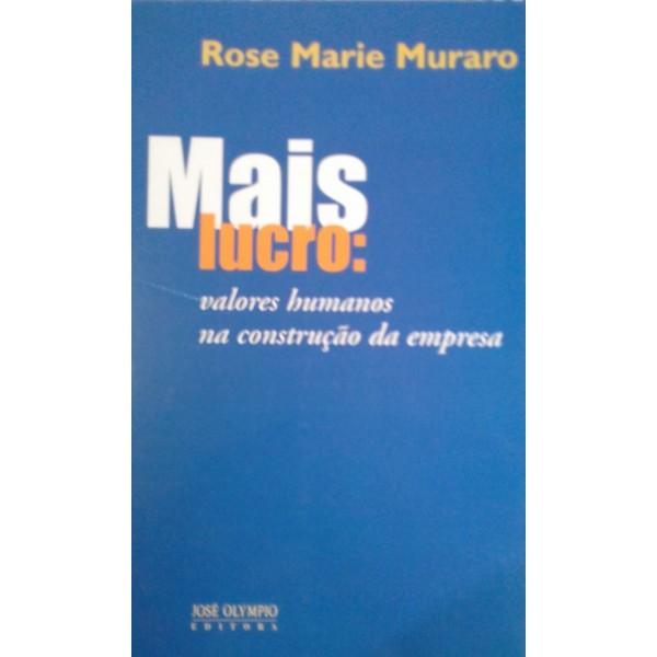 MAIS LUCRO: VALORES HUMANOS NA CONSTRUÇÃO DE EMP...