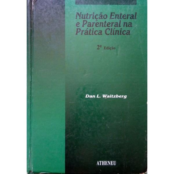 NUTRIÇÃO ENTERAL E PARENTERAL NA PRATICA CLÍNIC...