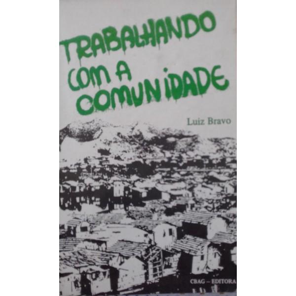 LUIZ BRAVO TRABALHANDO COM A COMUNIDADE