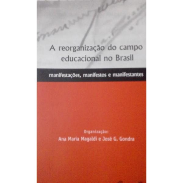 A REORGANIZAÇÃO DO CAMPO EDUCACIONAL NO BRASIL