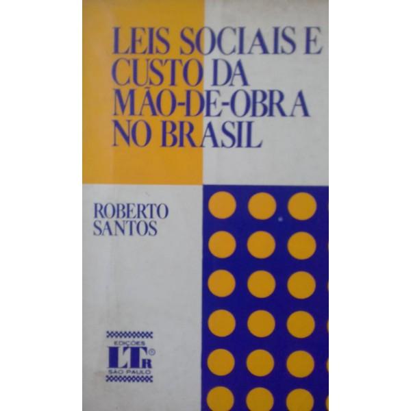 LEIS SOCIAIS E CUSTO DA MÃO-DE- OBRA NO BRASIL