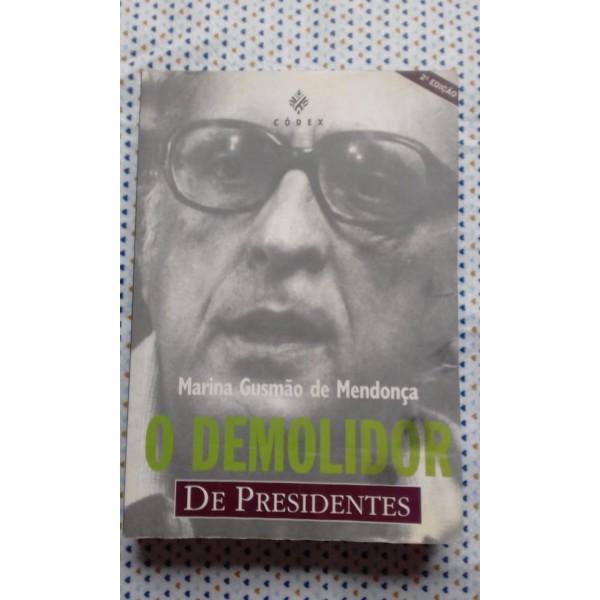 O DEMOLIDOR DE PRESIDENTES
