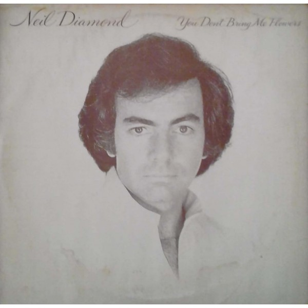 NEIL DIAMOND YOU DONT BRING ME FLOWERS