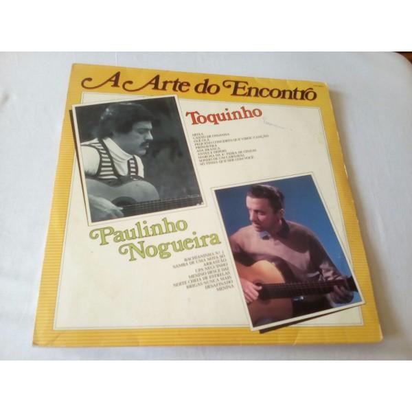 A ARTE DO ENCONTRO TOQUINHO E PAULINHO NOGUEIRA